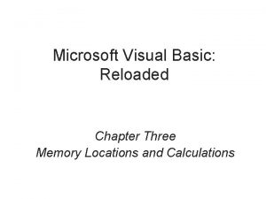 Microsoft Visual Basic Reloaded Chapter Three Memory Locations