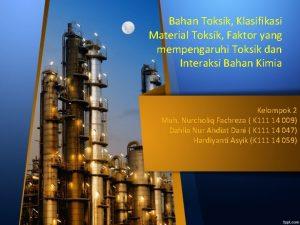 Bahan Toksik Klasifikasi Material Toksik Faktor yang mempengaruhi