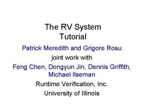 The RV System Tutorial Patrick Meredith and Grigore