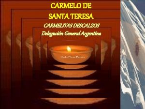 CARMELO DE SANTA TERESA CARMELITAS DESCALZOS Delegacin General