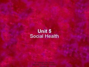Unit 5 Social Health Copyright 2005 Delmar Learning