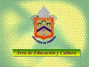 rea de Educacin y Cultura Escuela y Religin
