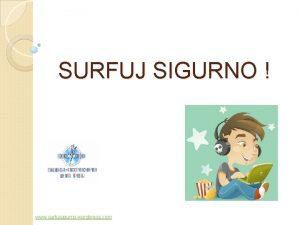 SURFUJ SIGURNO www surfujsigurno wordpress com Uvod Koliko