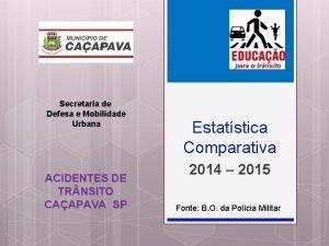 Secretaria de Defesa e Mobilidade Urbana ACIDENTES DE