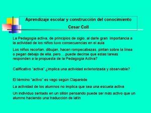 Aprendizaje escolar y construccin del conocimiento Cesar Coll