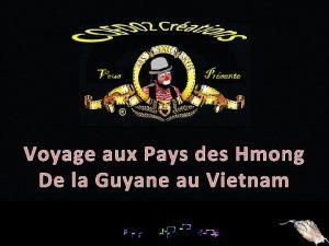 Voyage aux Pays des Hmong De la Guyane