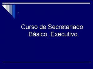 Curso de Secretariado Bsico Executivo Curso de Secretariado
