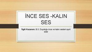 NCE SES KALIN SES lgili Kazanm B 5
