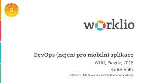 Dev Ops nejen pro mobiln aplikace WUG Prague
