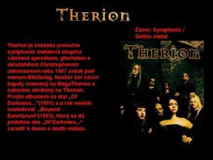ner Symphonic Gothic metal Therion je vdska prevane