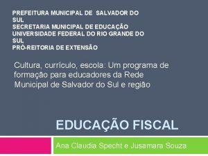 PREFEITURA MUNICIPAL DE SALVADOR DO SUL SECRETARIA MUNICIPAL