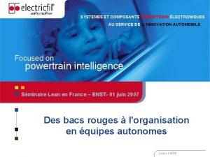 SYSTEMES ET COMPOSANTS POWERTRAIN LECTRONIQUES AU SERVICE DE