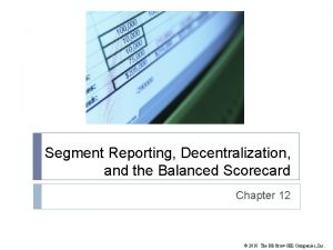 Segment Reporting Decentralization and the Balanced Scorecard Chapter