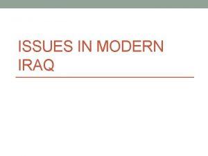 ISSUES IN MODERN IRAQ Brief History of Iraq