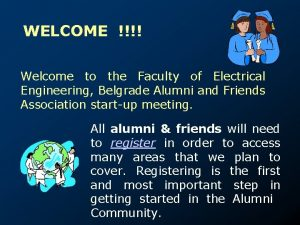 WELCOME Welcome to the Faculty of Electrical Engineering