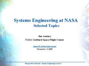 Systems Engineering at NASA Selected Topics Jim Andary