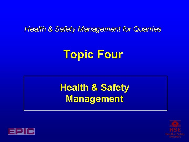 Health Safety Management for Quarries Topic Four Health