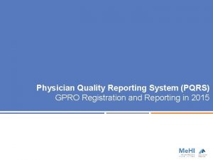 Physician Quality Reporting System PQRS GPRO Registration and