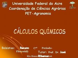 Universidade Federal do Acre Coordenao de Cincias Agrrias