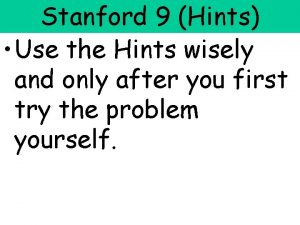 Stanford 9 Hints Use the Hints wisely and