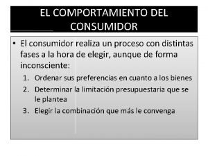 EL COMPORTAMIENTO DEL CONSUMIDOR El consumidor realiza un