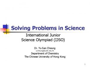 Solving Problems in Science International Junior Science Olympiad