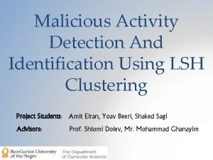 Malicious Activity Detection And Identification Using LSH Clustering