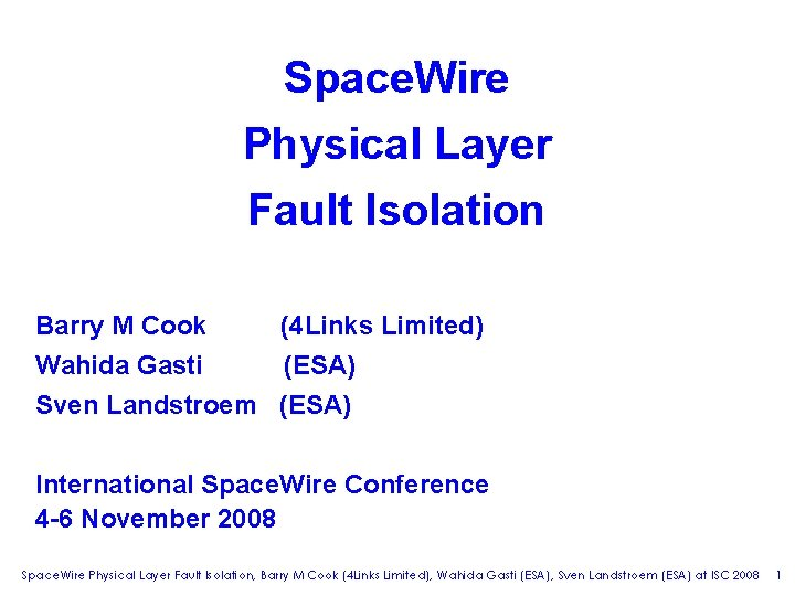 Space Wire Physical Layer Fault Isolation Barry M