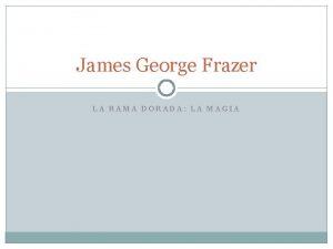 James George Frazer LA RAMA DORADA LA MAGIA
