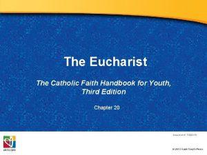 The Eucharist The Catholic Faith Handbook for Youth