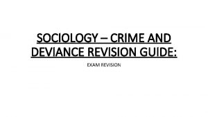 SOCIOLOGY CRIME AND DEVIANCE REVISION GUIDE EXAM REVISION