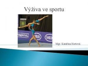 Viva ve sportu Mgr Kateina Hortov Druhy sport