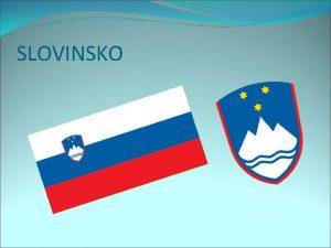 SLOVINSKO VZNIK Vznik vyhlen 25 ervna 1991 uznn