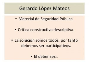 Gerardo Lpez Mateos Material de Seguridad Pblica Critica