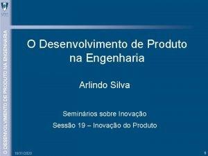 O DESENVOLVIMENTO DE PRODUTO NA ENGENHARIA O Desenvolvimento