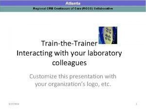 TraintheTrainer Interacting with your laboratory colleagues Customize this