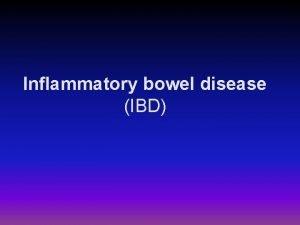 Inflammatory bowel disease IBD Epidemiology both occur at