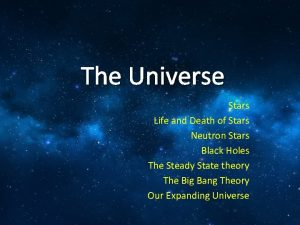 The Universe Stars Life and Death of Stars