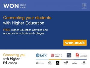 Connecting your students with Higher Education FREE Higher