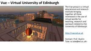Vue Virtual University of Edinburgh The Vue group