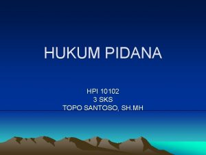 HUKUM PIDANA HPI 10102 3 SKS TOPO SANTOSO