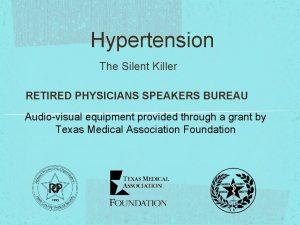Hypertension The Silent Killer RETIRED PHYSICIANS SPEAKERS BUREAU