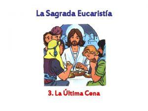 La Sagrada Eucarista 3 La ltima Cena Jess