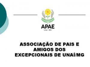 ASSOCIAO DE PAIS E AMIGOS DOS EXCEPCIONAIS DE