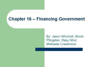 Chapter 16 Financing Government By Jason Winchell Brock