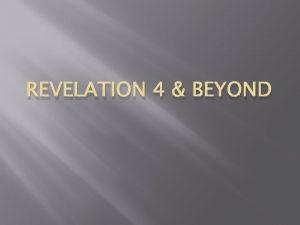 REVELATION 4 BEYOND Revelation brief 1 st 2