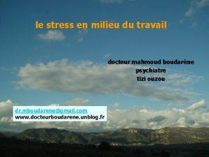 le stress en milieu du travail docteur mahmoud