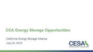 CCA Energy Storage Opportunities California Energy Storage Alliance