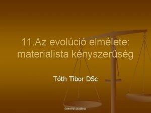 11 Az evolci elmlete materialista knyszersg Tth Tibor