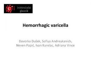 Hemorrhagic varicella Davorka Duek Sofiya Andreykanich Neven Papi